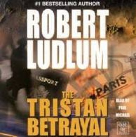 The Tristan Betrayal - CD by Robert Ludlum