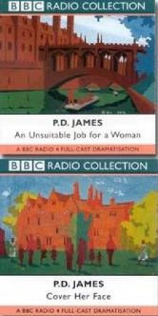 BBC Radio Collection: PD James Mysteries: An Unsuitable Job For A Woman / Cover Her Face - CD by P D James