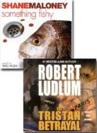 Tristan Betrayal / Something Fishy - CD by Robert Ludlum & Shane Maloney