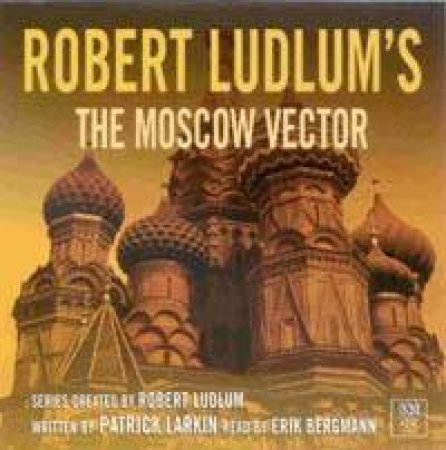 The Moscow Vector - CD by Robert Ludlum Series