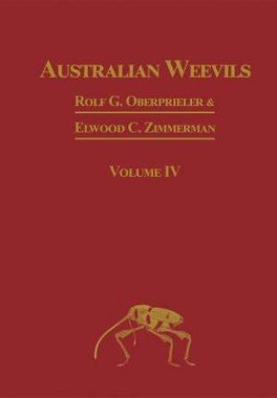 Australian Weevils: (Coleoptera: Curculionoidea) IV by Rolf G. Overprieler & Elwood C. Zimmerman
