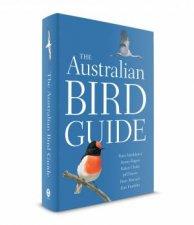 The Australian Bird Guide by Peter Menkhorst & Danny Rogers & Rohan Clarke & Jeff Davies & Peter Marsack & Kim Franklin