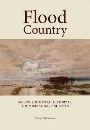 Flood Country by Emily O'Gorman