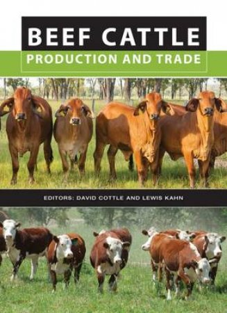 Beef Cattle Production and Trade by David Cottle & Lewis Kahn