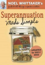 Superannuation Made Simple Updated for 20212022 3rd Ed