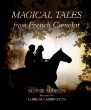 Magical Tales From French Camelot