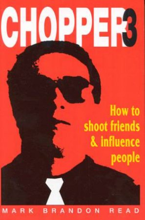 How To Shoot Friends & Influence People by Mark Brandon Read