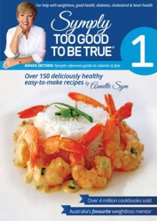 Symply Too Good To Be True Book 1 by Annette Sym