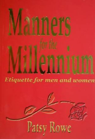 Manners ForThe Millenium by Patsy Rowe