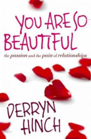 You Are So Beautiful: The Passion And Pain Of Relationships by Derryn Hinch