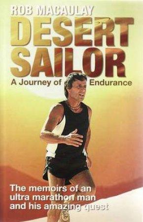 Desert Sailor: A Journey of Endurance by Robert Macaulay