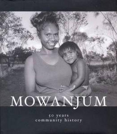Mowanjum: 50 Years Community History by Aboriginal Corporation