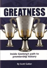Greatness: Inside the Rebirth of a Football Club by Scott Gullan