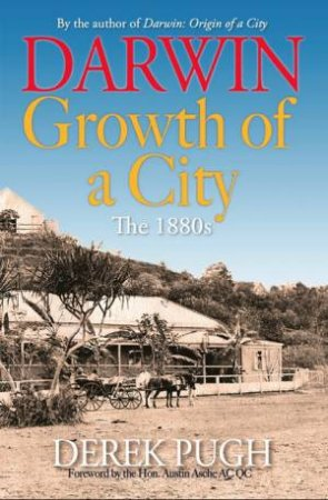 Darwin: Growth Of A City. The 1880s.