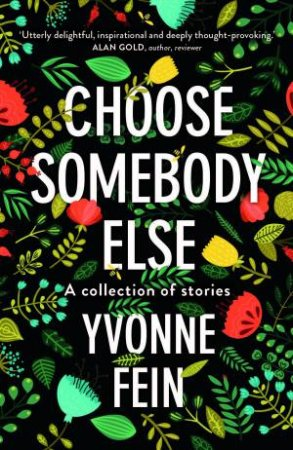 Choose Somebody Else by Yvonne Fein
