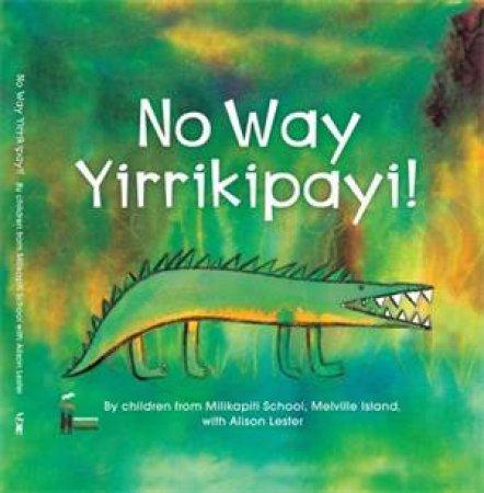 No Way Yirrikipayi!