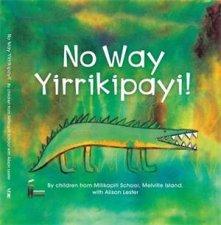 No Way Yirrikipayi