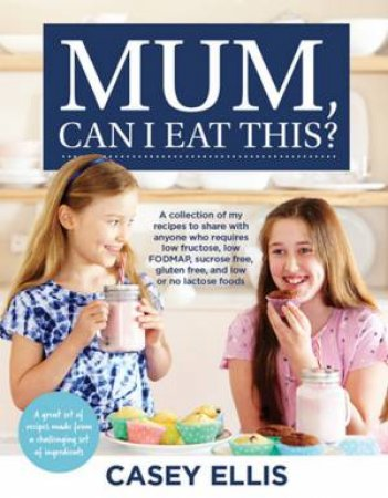 Mum, Can I Eat This? by Casey Ellis