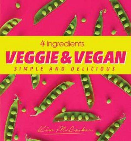 4 Ingredients: Veggie And Vegan