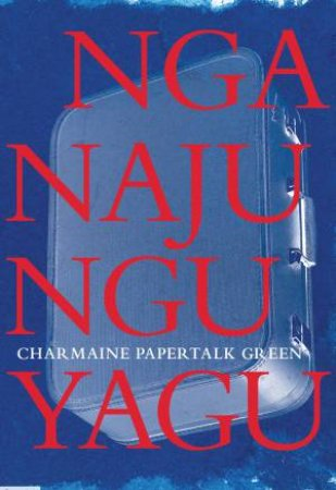 Nganajungu Yagu by Charmaine Papertalk Green & Anita Heiss