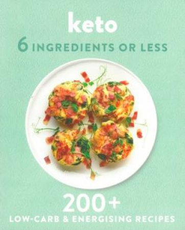 6 Ingredients Or Less: Keto by Various