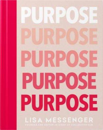 Purpose by Lisa Messenger