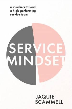 Service Mindset by Jaquie Scammell