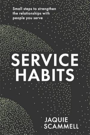 Service Habits by Jaquie Scammell
