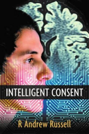 Intelligent Consent by R Andrew Russell