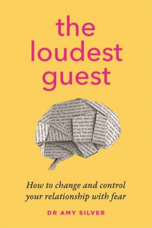 The Loudest Guest by Dr Amy Silver