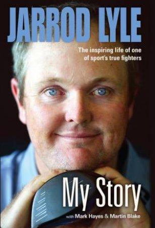 My Story - Jarrod Lyle by Jarrod Lyle