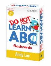 Do Not Learn Flashcards  ABC