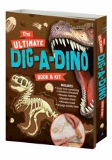 The Ultimate Dinosaur Dig Book And Kit