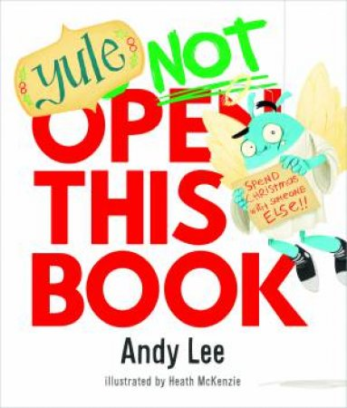 Yule Not Open This Book by Andy Lee & Heath McKenzie