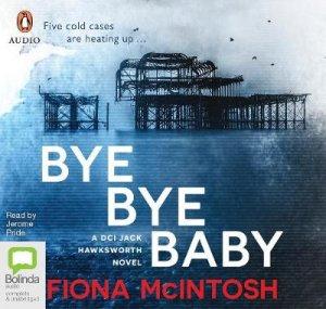 Bye Bye Baby by Fiona McIntosh & Jerome Pride