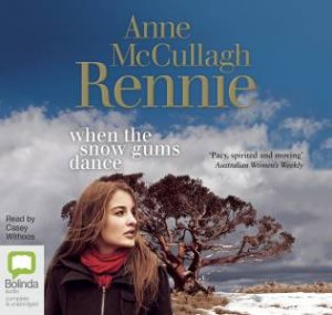 When The Snow Gums Dance by Anne McCullagh Rennie & Casey Withoos