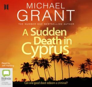 A Sudden Death In Cyprus by Michael Grant & Jeff Harding
