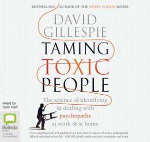 Taming Toxic People by David Gillespie & Sam Haft