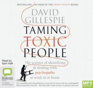 Taming Toxic People by David Gillespie & Sam Haft