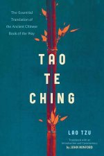 Tao Te Ching The Essential Translation of the Ancient Chinese Book of the Way