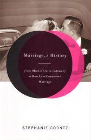 Marriage: A History by Stephanie Coontz
