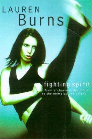 Lauren Burns: Fighting Spirit by Lauren Burns