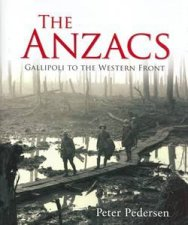 Anzacs Gallipoli To The Western Front