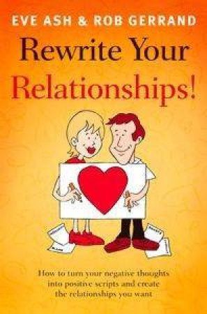 Rewrite Your Relationships by Eve Ash & Rob Gerrand