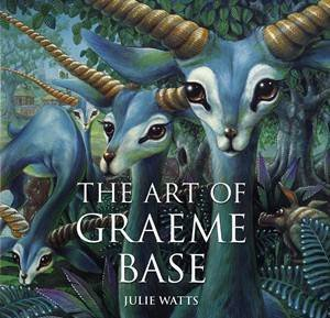 The Art of Graeme Base by Julie Watts