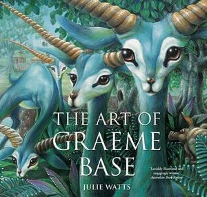 Art of Graeme Base by Julie Watts
