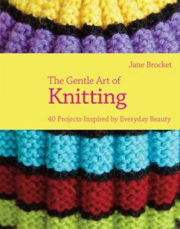 Gentle Art of Knitting by Jane Brocket
