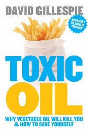 Toxic Oil: Why Vegetable Oil Gives You Cancer & How to Avoid It