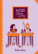 Hating Alison Ashley: Australian Children's Classics by Robin Klein