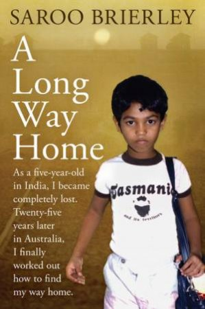 A Long Way Home by Saroo Brierley